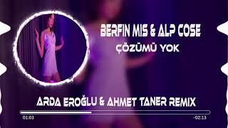 Berfin Mis & Alp Cose - Çözümü Yok (Arda Eroğlu & Ahmet Taner Remix) Resimi