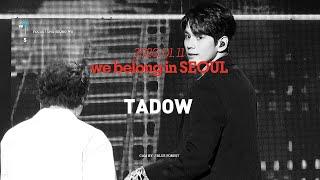 200111 WE BELONG IN SEOUL 옹성우 FOCUS : TADOW