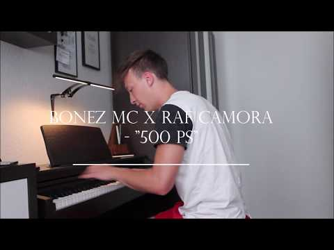 Bonez MC x RAF Camora - '500 PS' - Piano Cover