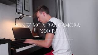 "Bonez MC x RAF Camora - ""500 PS"" - Piano Cover"