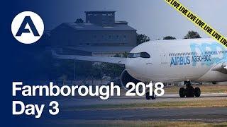 LIVE: Farnborough 2018 - Day 3