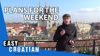 Easy Croatian 4 - Plans for the Weekend