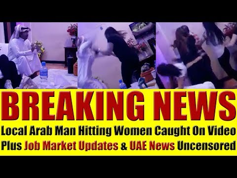 UAE Job Vacancies, News & Video Of Arab Man Fighting With Asian Women