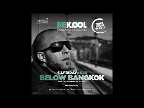 Bekool Radio Show w/ Below Bangkok, hosted by Curtiss (Cosmos Radio)