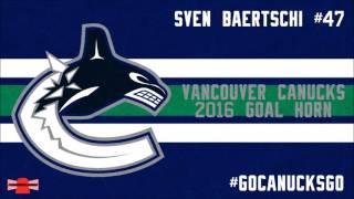 Vancouver Canucks 2016 Goal Horn [Sven Baertschi]