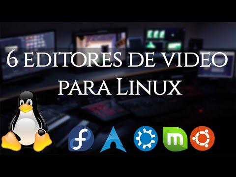 6 Editores de vídeo para Linux