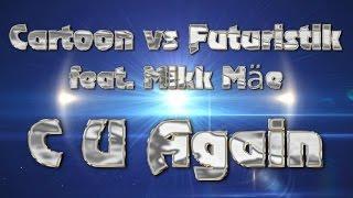 Cartoon vs futuristik - C U Again | familienfreundlich MUSIK | ROYALTY FREE MUSIC