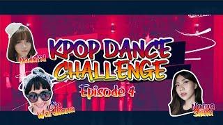 KPOP DANCE CHALLENGE SPECIAL GIRLBAND (Ft. NATYA SHINA, NADAFID, CIA WARDHANA ) | EPS.04