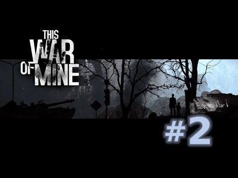 This War of Mine - Episode 2 [Mistakes]
