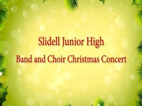 Slidell Junior High School Band and Choir Christmas Concert