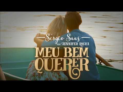Sérgio Saas Feat. Jennifer Rocha - Meu Bem Querer [ Áudio Oficial ]
