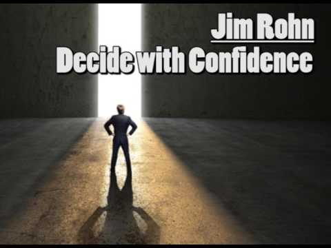 Jim Rohn: Decide with Confidence - Personal Development