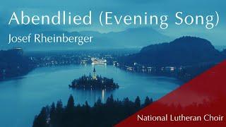 Abendlied (Evening Song) - Josef Rheinberger | National Lutheran Choir