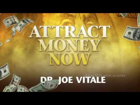 How To Attract Money NOW with Dr. Joe Vitale