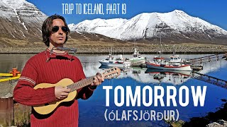 Tomorrow (original) - Federico Borluzzi live in Ólafsfjörður - Trip to Iceland, part 19