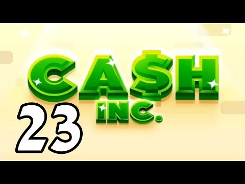 "Cash Inc. - 23 - ""Two Sexdecillion Fame"""