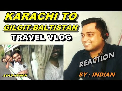 Indian Reacts to Karachi to Gilgit-Balistan Travel Vlog | Coming Pakistan After This |