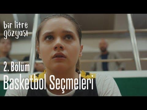 Basketbol seçmeleri - Bir Litre Gözyaşı 2. Bölüm
