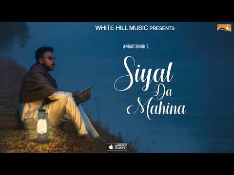 Siyal Da Mahina Lyrical Audio Angad Singh...