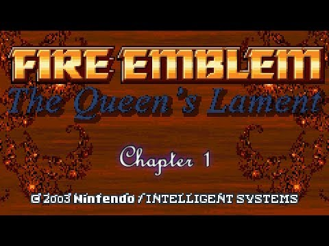 Let's Play Fire Emblem: The Queen's Lament (Chapter 1) [With Death Gaming]