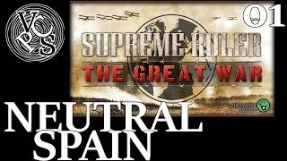 Neutral Spain : Supreme Ruler The Great War EP01 - World War One Grand Strategy Gameplay