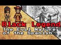 The Black Legend: Are the Spanish Evil? - Pixel History EXTRA