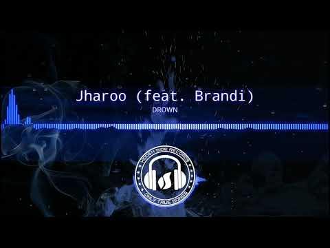 BRAZILIAN BASS Jharoo feat Brandi - DROWN