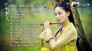 Nhạc Hoa Lời Việt Số 7 | Khi Người đàn ông khóc - Vì sao trong lòng tôi