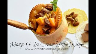 Mango Ice Cream & Fruit Trifle Recipe By Creative Khadija