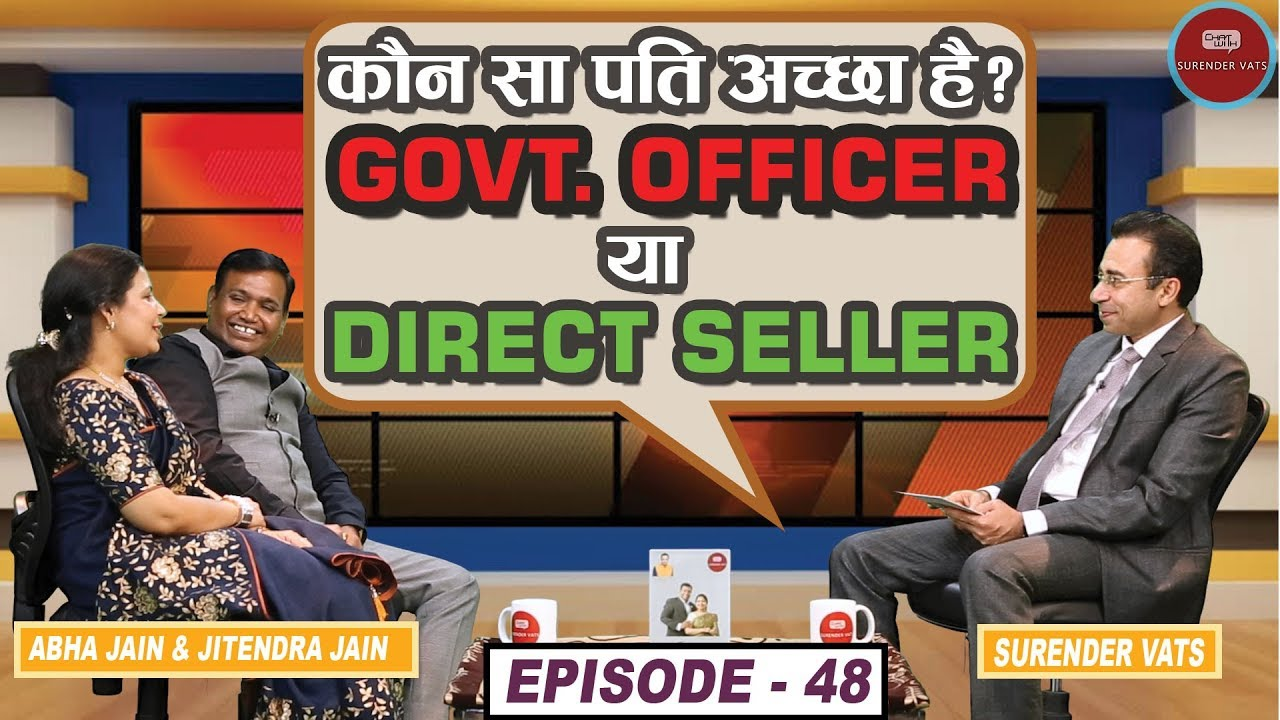 Which husband is best Govt. Officer or Direct Seller? | Episode 48 | Chat with Surender Vats