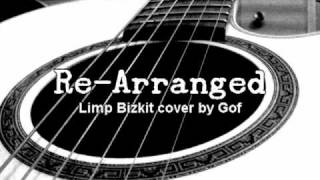 Re-Arranged (Limp Bizkit Acoustic Cover)
