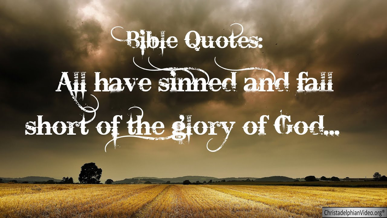 Quotes Bible Bible Quotes All Have Sinned And Fall Short Of The Glory Of God