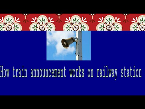 How train announcement work at Railway Station.