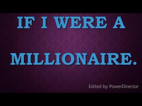 If I Were A Millionaire  ---- IMAGINATIVE ESSAY