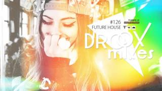 FUTURE House Mix [HD/FREE DL] #126