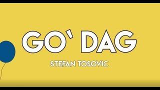 Stefan Tosovic - God dag (feat. Adam Shelbaya) (Officiel Lyricvideo)