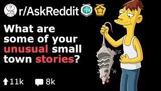 Very Unusual Small Town Tales  (Reddit Stories r/AskReddit)