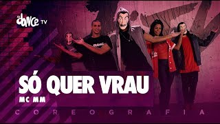 Só quer Vrau - MC MM | FitDance TV (Coreografia) Dance Video