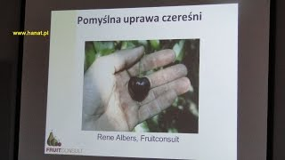 Pomyślna uprawa czereśni cz 1 Rene Albers - Fruitconsult