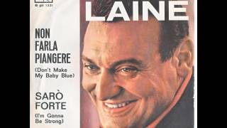 Frankie Laine - Non farla piangere (Don't make my baby blue) 1963