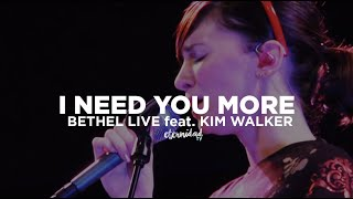 Bethel Music ft. Kim Walker - I Need You More (subtitulado en español)