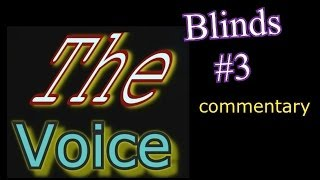 The Voice Season 6 Blinds Continue - Night 3 (commentary)