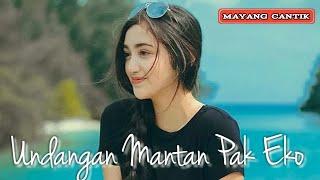 Gambar cover DJ SLOW UNDANGAN MANTAN PAK EKO TERBARU 2019