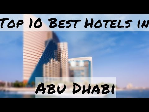 Top 10 Best Hotels in Abu Dhabi, United Arab Emirates