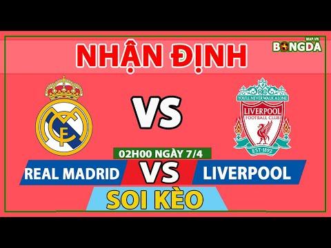 Nhận định Soi Kèo bóng đá Real Madrid vs Liverpool,  02h00 ngày 7/4, tứ kết Champions League 2020/21