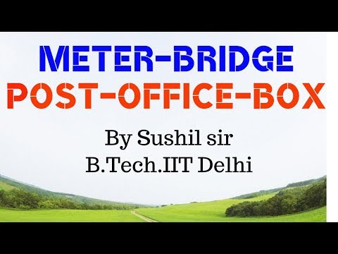 METER BRIDGE / POST OFFICE BOX / CURRENT / ELECTRICAL INSTRUMENTS / IIT PHYSICS / KOTA FACULTY