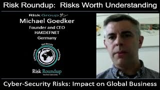 Risk Roundup Webcast: Cyber Security Risks and Impact on Global Business