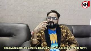 Renowned actor from Katra, Dharun Kesar DK Speaking to NH1 News, about his new short film 'Bhookh'.