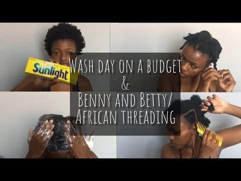 BUDGET WASH DAY & BENNY AND BETTY/AFRICAN THREADING