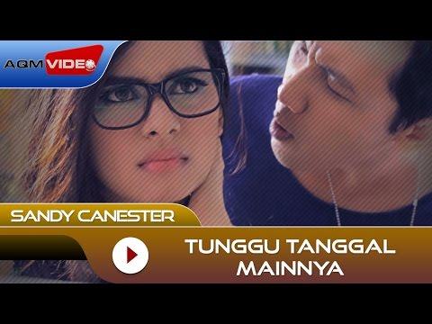 Sandy Canester - Tunggu Tanggal Mainnya | Official Video